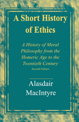 A Short History of Ethics: A History of Moral Philosophy from the Homeric Age to the Twentieth Century, Second Edition