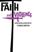 Faith and Violence: Christian Teaching and Christian Practice