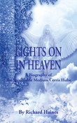 Lights on in Heaven: A Biography of the Spiritualist Medium Cerris Hulse
