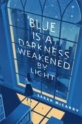 Blue is a Darkness Weakened by Light