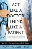 Act Like a Doctor, Think Like a Patient: Teaching Patient-Focused Medicine