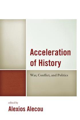 Acceleration of History: War, Conflict, and Politics