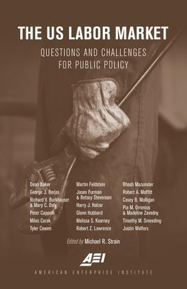 The U.S. Labor Market: Questions and Challenges for Public Policy