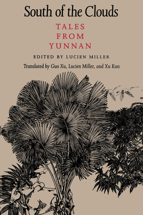 South of the Clouds: Tales from Yunnan