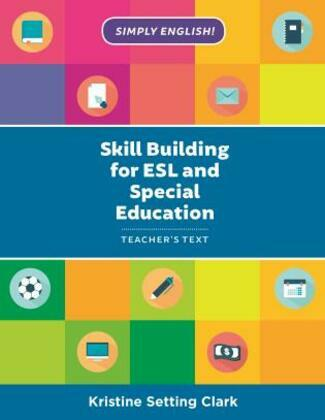 Skill Building for ESL and Special Education: Teacher's Text