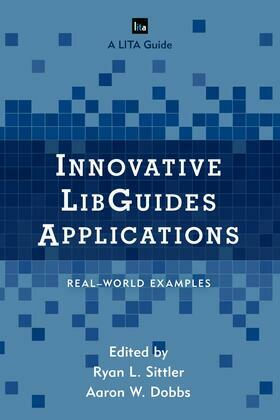 Innovative LibGuides Applications: Real World Examples