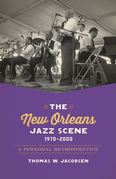 The New Orleans Jazz Scene, 1970-2000: A Personal Retrospective
