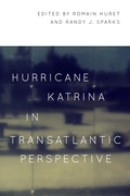 Hurricane Katrina in Transatlantic Perspective: Limits and Possibilities