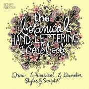 The Botanical Hand Lettering Workbook: Draw Whimsical and Decorative Styles and Scripts