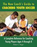 The New Coach's Guide to Coaching Youth Soccer