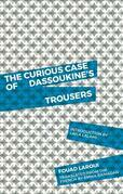 The Curious Case of Dassoukine's Trousers