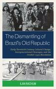 The Dismantling of Brazil's Old Republic