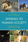 Animals In Human Society: Amazing Creatures Who Share Our Planet
