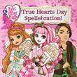 Ever After High: True Hearts Day Spellebration