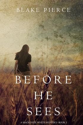 Before he Sees (A Mackenzie White Mystery--Book 2)