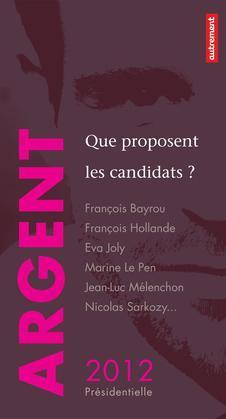 Argent : que proposent les candidats ?