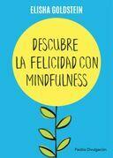 Descubre la felicidad con mindfulness (Edición mexicana)