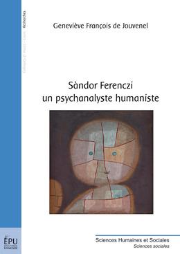 Sandor Ferenczi – un psychanalyste humaniste