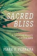 Sacred Bliss: A Spiritual History of Cannabis