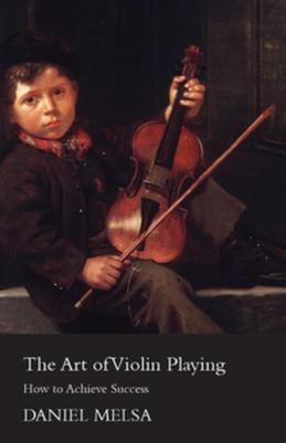 The Art Of Violin Playing. How To Achieve Success.