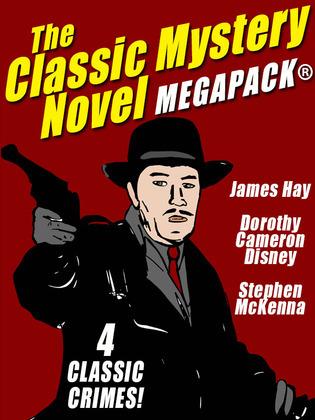 The Classic Mystery Novel MEGAPACK®: 4 Great Mystery Novels