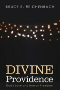Divine Providence: God's Love and Human Freedom