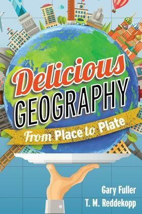 Delicious Geography: From Place to Plate