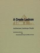 A Creole Lexicon: Architecture, Landscape, People