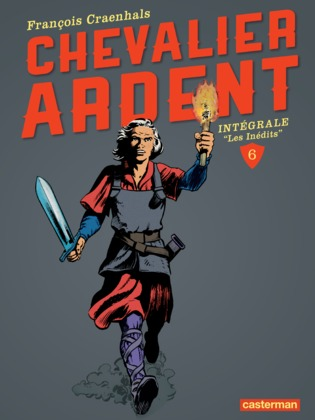 Chevalier Ardent - L'Intégrale (Tome 6)