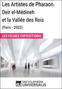 Les Artistes de Pharaon. Deir el-Médineh et la Vallée des Rois (Paris - 2002)