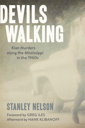 Devils Walking: Klan Murders along the Mississippi in the 1960s