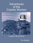 Adventures of the Cosmic Women - A Quick Read Book