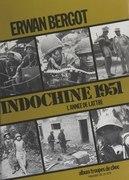 Indochine 1951 : une année de victoires