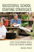 Successful School Staffing Strategies: Staff Development with a Focus on Student Learning