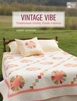 Vintage Vibe: Traditional Quilts, Fresh Fabrics