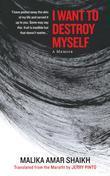 I Want to Destroy Myself: A Memoir