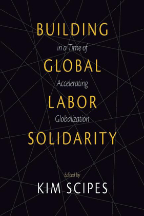 Building Global Labor Solidarity in a Time of Accelerating Globalization