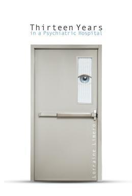Thirteen Years  in a Psychiatric Hospital
