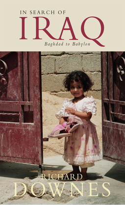 In Search of Iraq: Baghdad to Babylon