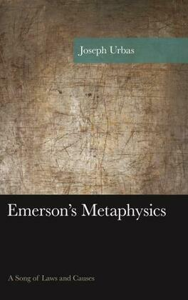 Emerson's Metaphysics: A Song of Laws and Causes