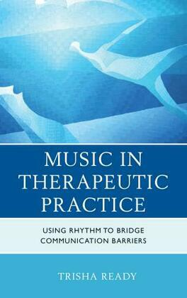 Music in Therapeutic Practice: Using Rhythm to Bridge Communication Barriers