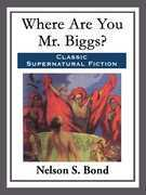 Where Are You Mr. Biggs?