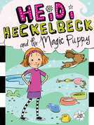 Heidi Heckelbeck and the Magic Puppy