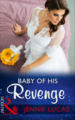 Baby Of His Revenge (Mills & Boon Modern) (Wedlocked!, Book 81)