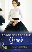 A Cinderella For The Greek (Mills & Boon Modern)
