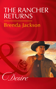 The Rancher Returns (Mills & Boon Desire) (The Westmoreland Legacy, Book 1)