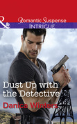 Dust Up With The Detective (Mills & Boon Intrigue)