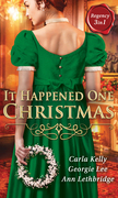 It Happened One Christmas: Christmas Eve Proposal / The Viscount's Christmas Kiss / Wallflower, Widow...Wife! (Mills & Boon M&B)