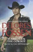Blame It On The Cowboy (The McCord Brothers, Book 3)