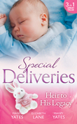 Special Deliveries: Heir To His Legacy: Heir to a Desert Legacy (Secret Heirs of Powerful Men) / Heir to a Dark Inheritance (Secret Heirs of Powerful Men) / The Santana Heir (Mills & Boon M&B)